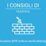 I consigli di Marina – Bonus ristrutturazioni 2019, tutte le novità della legge di bilancio.